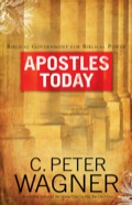 Apostles Today: Biblical Government for Biblical Power 9781441268907