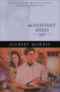 The Hesitant Hero 9781441270627