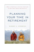 Planning Your Time in Retirement: How to Cultivate a Leisure Lifestyle to Suit Your Needs and Interests 9781442221604