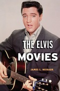 The Elvis Movies 9781442230743