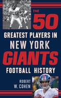 The 50 Greatest Players in New York Giants Football History 9781442236325