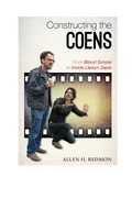 Constructing the Coens: From Blood Simple to Inside Llewyn Davis 9781442244856