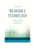 Wearable Technology: Smart Watches to Google Glass for Libraries 9781442252929