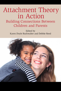 Attachment Theory in Action 9781442260139