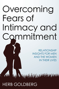 Overcoming Fears of Intimacy and Commitment 9781442266858