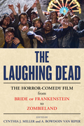 The Laughing Dead: The Horror-Comedy Film from Bride of Frankenstein to Zombieland 9781442268333