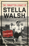 The Forgotten Legacy of Stella Walsh 9781442277564