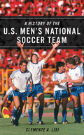 A History of the U.S. Men's National Soccer Team 9781442277588