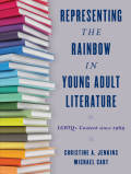 Representing the Rainbow in Young Adult Literature 9781442278073