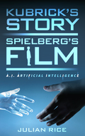 Kubrick's Story, Spielberg's Film: A.I. Artificial Intelligence 9781442278196