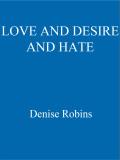 Love & Desire & Hate 9781444750904