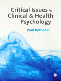 Critical Issues in Clinical and Health Psychology              by             Poul Rohleder