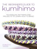 The Beginner's Guide to Kumihimo 9781446371848