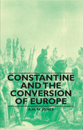 Constantine and the Conversion of Europe 9781446547052