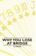 Why You Lose at Bridge 9781446547601
