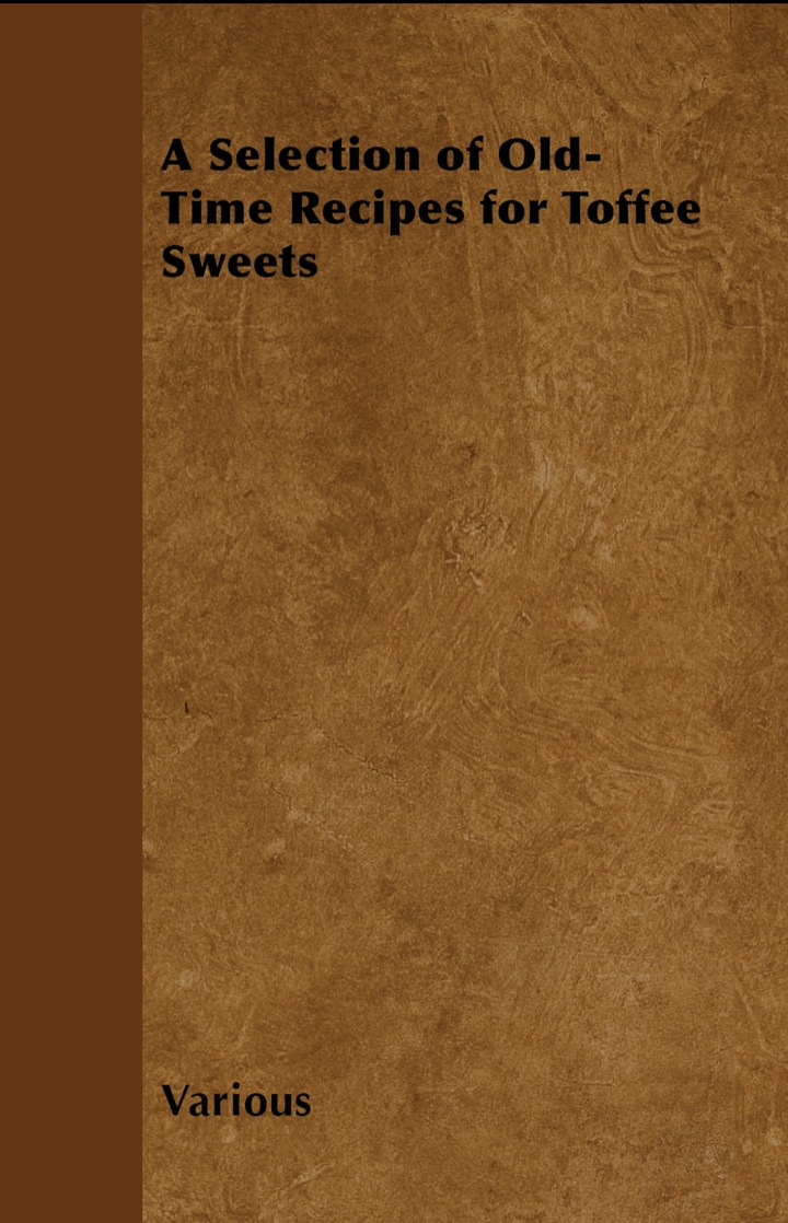 A Selection of Old-Time Recipes for Toffee Sweets