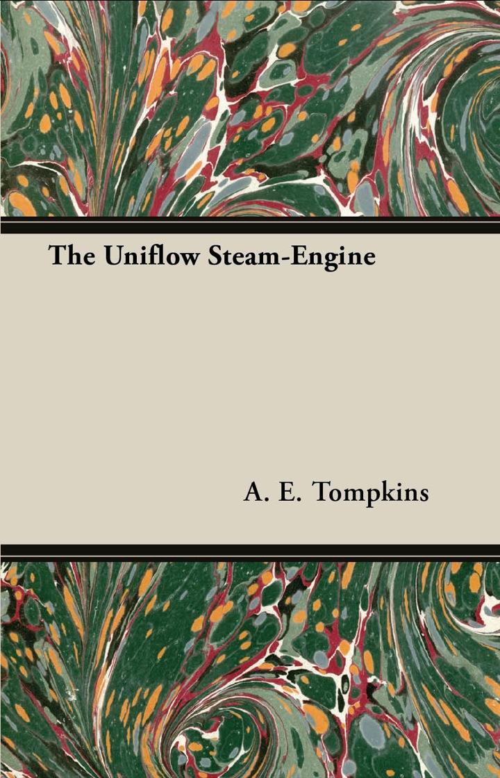 The Uniflow Steam-Engine
