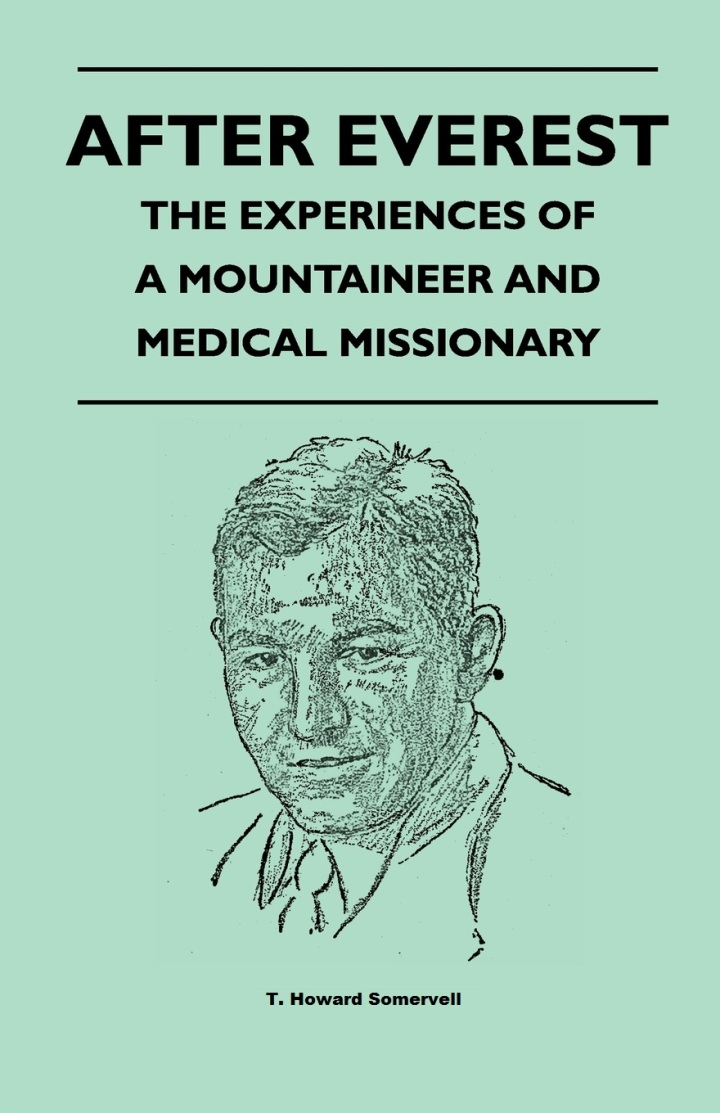 After Everest - The Experiences of a Mountaineer and Medical Missionary