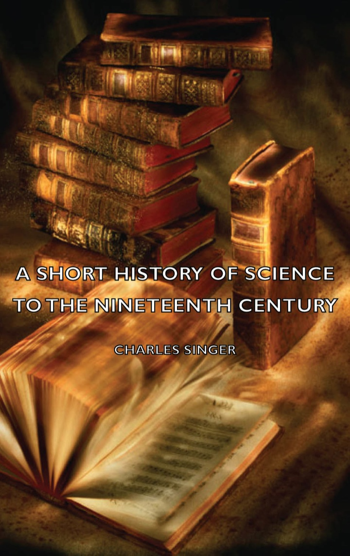 A Short History of Science to the Nineteenth Century