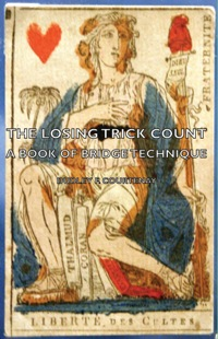 The Losing Trick Count - A Book of Bridge Technique              by             F. Courtenay