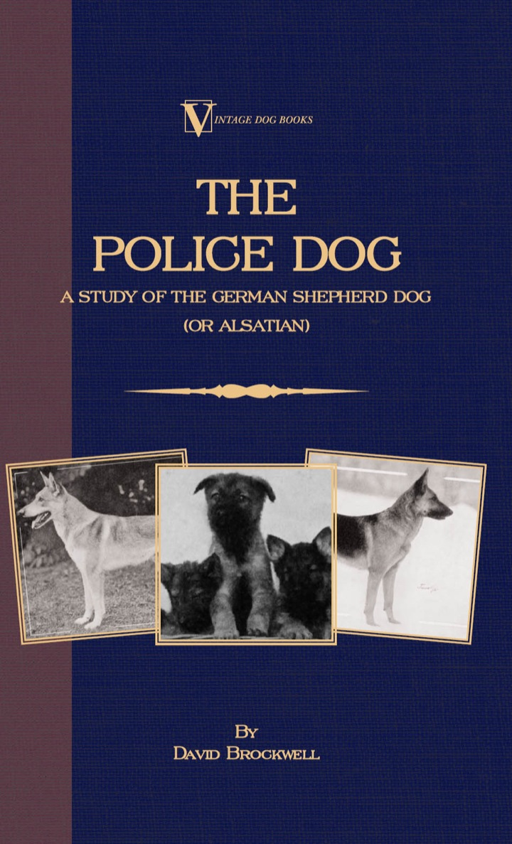 The Police Dog: A Study Of The German Shepherd (Or Alsatian)