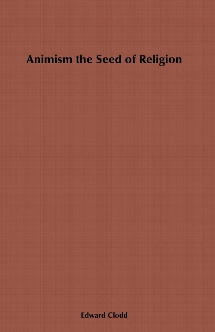 Animism, the Seed of Religion