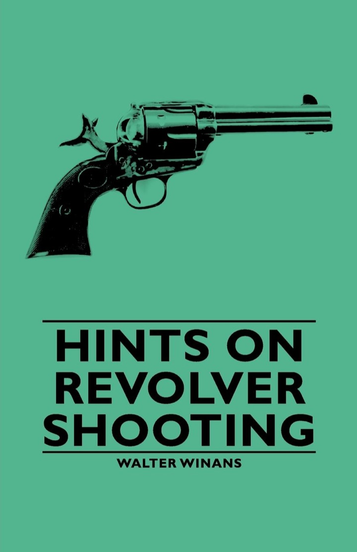Hints on Revolver Shooting