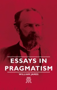 essays on pragmatism Free pragmatism papers, essays, and research papers these results are sorted by most relevant first (ranked search) you may also sort these by color rating or essay.