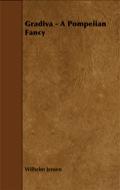 Gradiva - A Pompeiian Fancy 9781447488859