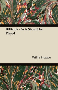 Billiards - As It Should Be Played              by             Willie Hoppe
