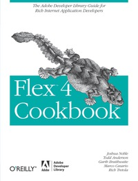 Flex 4 Cookbook Real World Recipes For Developing Rich border=