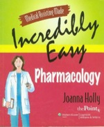 """""""Medical Assisting Made Incredibly Easy: Pharmacology"""" (9781451106770)"""