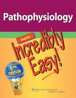 """Pathophysiology Made Incredibly Easy®"" (9781451179163)"