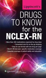 """Lippincott's Drugs to Know for the NCLEX-RN"" (9781451179170)"