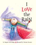 I Love the Rain 9781452125183