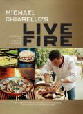 Michael Chiarello's Live Fire 9781452127347