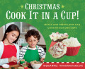 Christmas Cook It in a Cup! 9781452130347