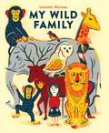 My Wild Family 9781452147956
