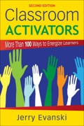 Classroom Activators: More Than 100 Ways to Energize Learners 9781452209784