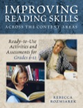 Improving Reading Skills Across the Content Areas: Ready-to-Use Activities and Assessments for Grades 6-12 9781452222042