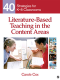 Literature-Based Teaching in the Content Areas: 40 Strategies for K-8 Classrooms 9781452237619R90