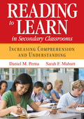 Reading to Learn in Secondary Classrooms 9781452272528