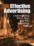 Effective Advertising: Understanding When, How, and Why Advertising Works 9781452276748