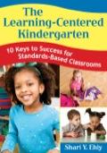 The Learning-Centered Kindergarten 9781452298368