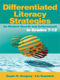 Differentiated Literacy Strategies for Student Growth and Achievement in Grades 7-12 9781452299419