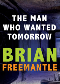 The Man Who Wanted Tomorrow 9781453226513