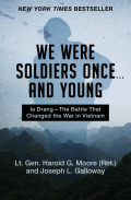 We Were Soldiers Once . . . and Young 9781453293591