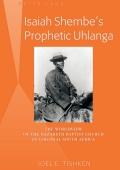 Isaiah Shembe's Prophetic Uhlanga 9781453911075
