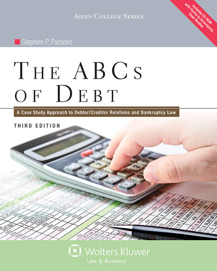 The ABCs of Debt: A Case Study Approach to Debtor/Creditor Relations and Bankruptcy Law