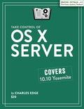 Take Control of OS X Server 9781457190155